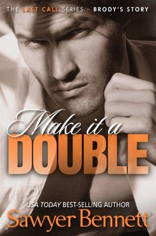 Review: Make it a Double – Sawyer Bennett