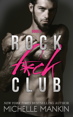 Rock F*ck Club Book 3 by Michelle Mankin